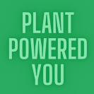 Plant Powered You