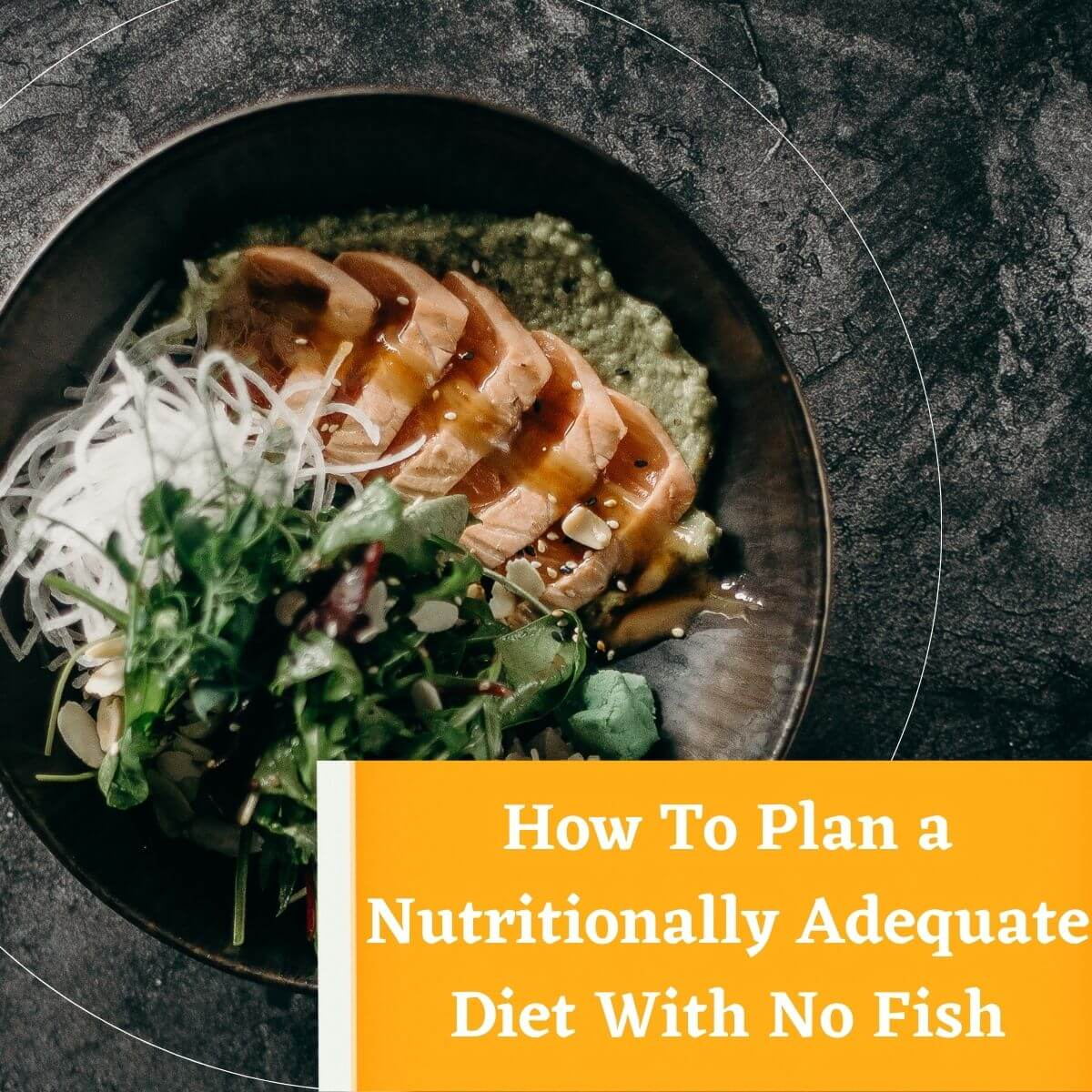 """Picture of a plate with fish. Featured Image for """"No Fish Diet"""" post."""